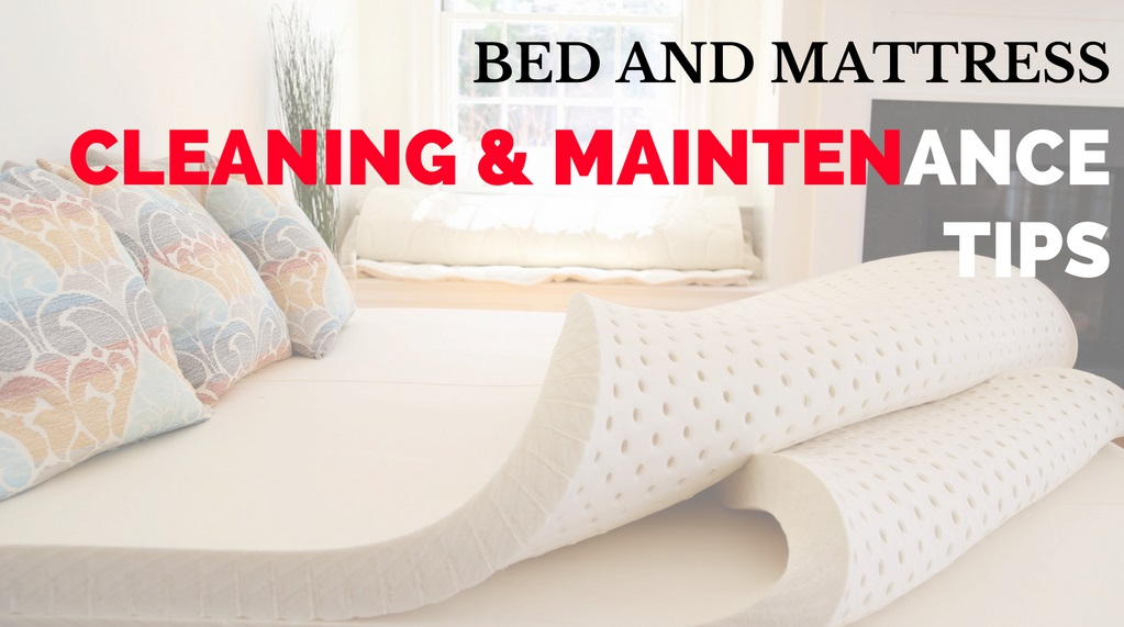 Bed and Mattress Cleaning Maintenance Tips