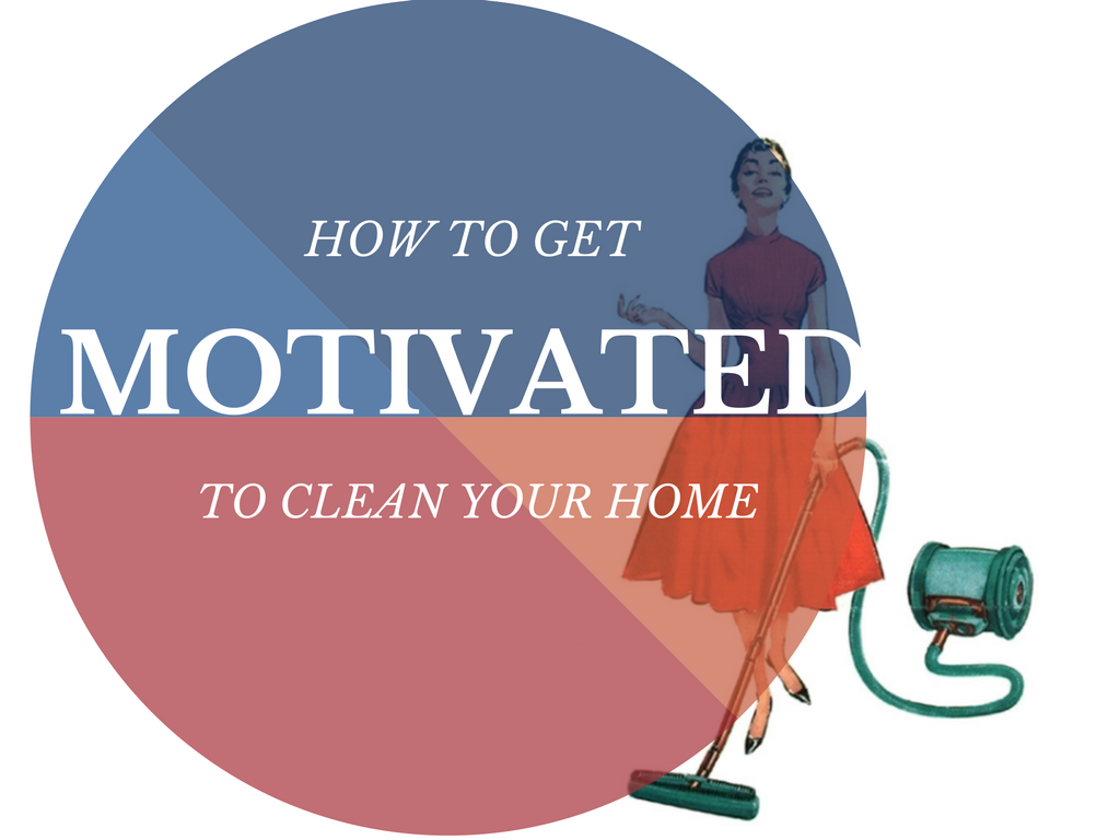 how-to-get-motivated-clean