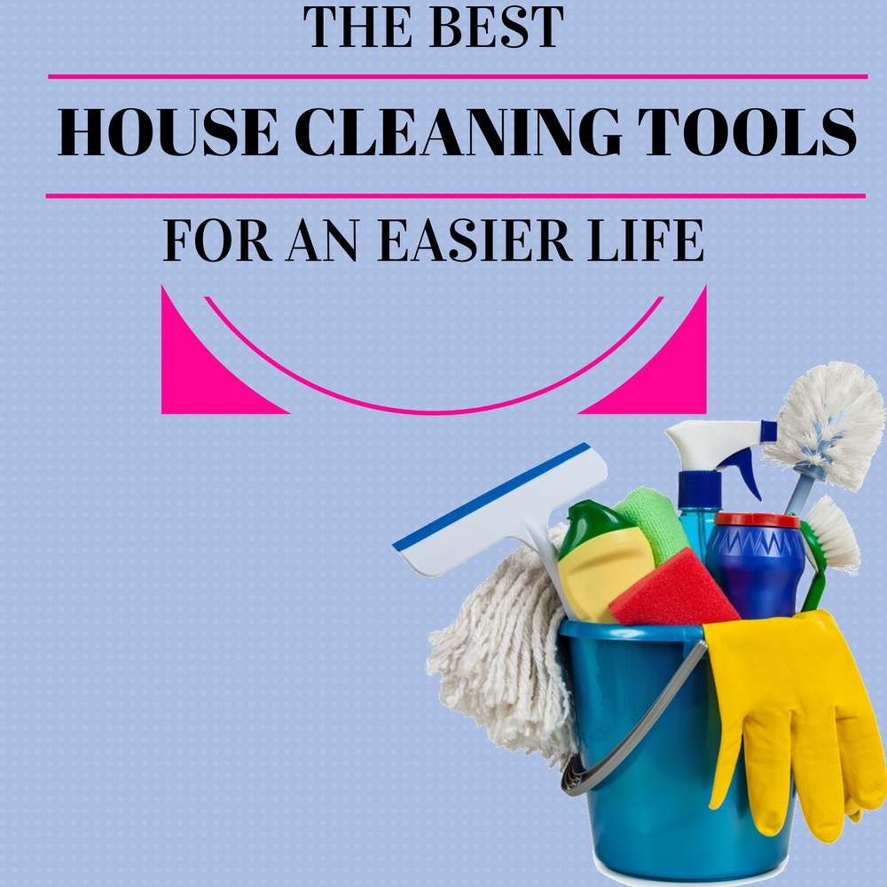 the-best-house-cleaning-tools-for-an-easier-life