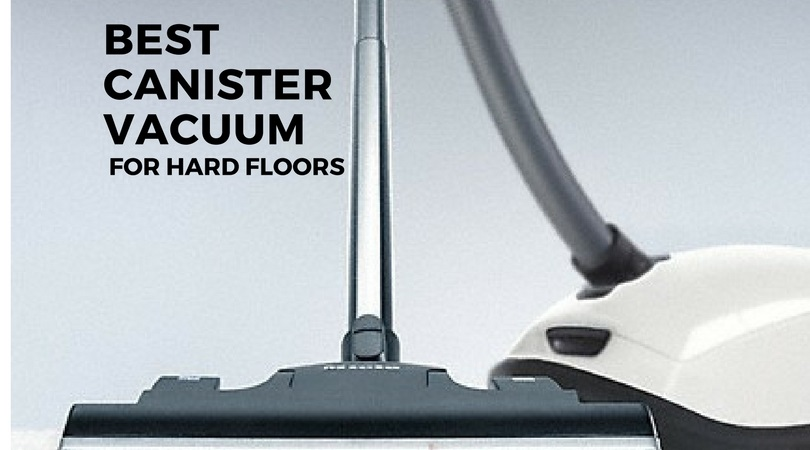 Top Rated Compact Canister Vacuum Cleaner For Hard Floors
