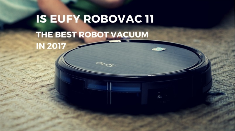 is eufy robovac 11 the best robot vacuum cleaner in