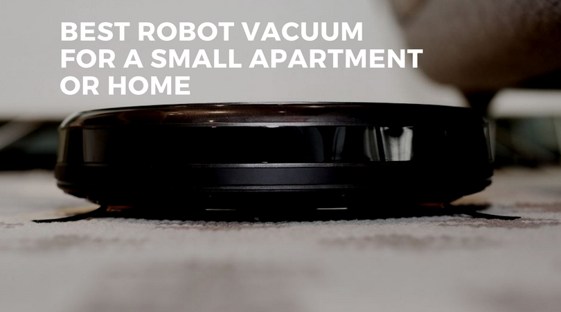 Best Robotic Vacuum Cleaner for a Small Apartment or Home - Smart ...