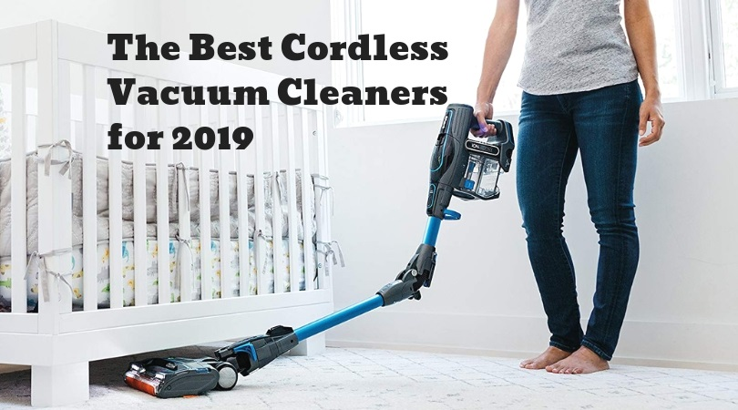Best Cordless Vacuum Cleaners for 2019