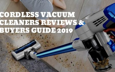 Cordless Vacuum Cleaners Reviews and Buyers Guide 2019
