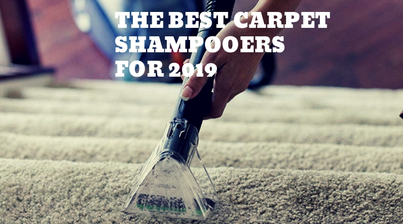 The Best Carpet Shampooers 2019 Find Perfect Cleaner For You
