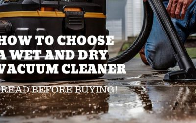 How to Choose a Wet and Dry Vacuum Cleaner in 2019