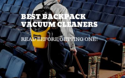 Best Backpack Vacuum Cleaners in 2019- Read Before Buying