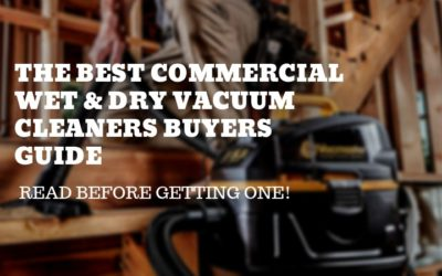 Commercial Wet & Dry Vacuum Cleaners Buyers Guide 2019