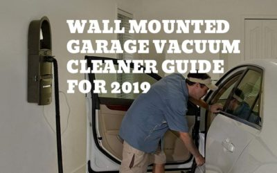 Wall Mounted Garage Vacuum Cleaner Guide for 2019- Read Before Buying