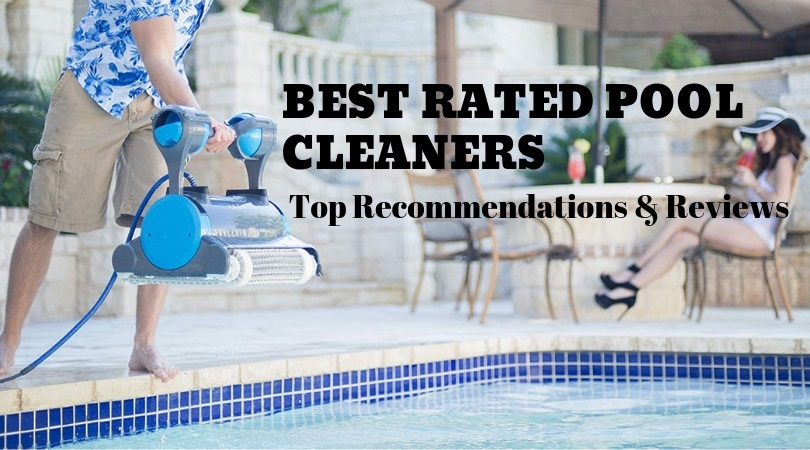 Best Rated Pool Cleaners 2019 – Top Recommendations & Reviews ...