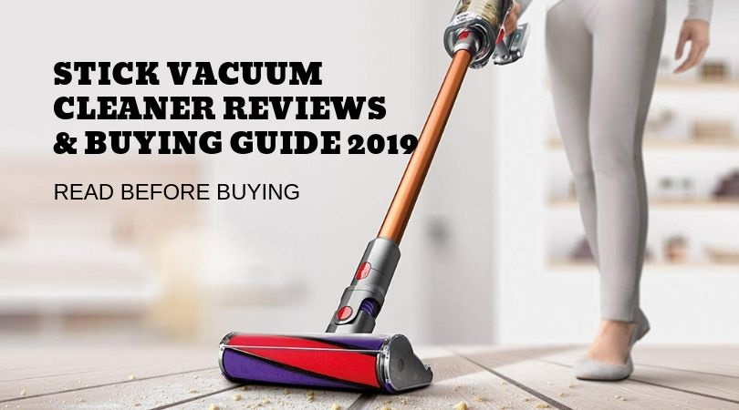 Stick-Vacuum-Cleaner-Reviews-&-buying-Guide-2019