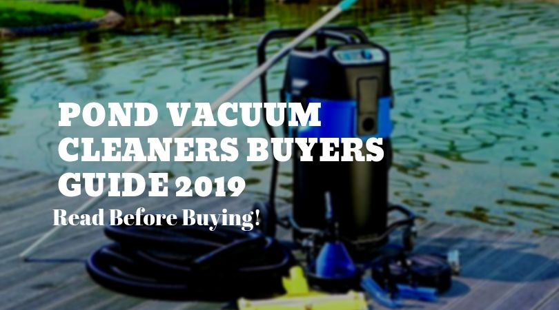 Pond-Vacuum-Cleaners-Buyers-Guide-2019