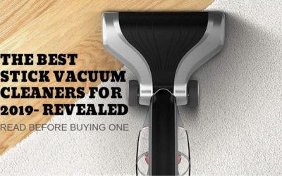 The Best Stick Vacuum Cleaners 2019- Revealed
