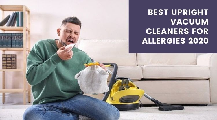 Best-Upright-Vacuum-Cleaners-for-Allergies-2020
