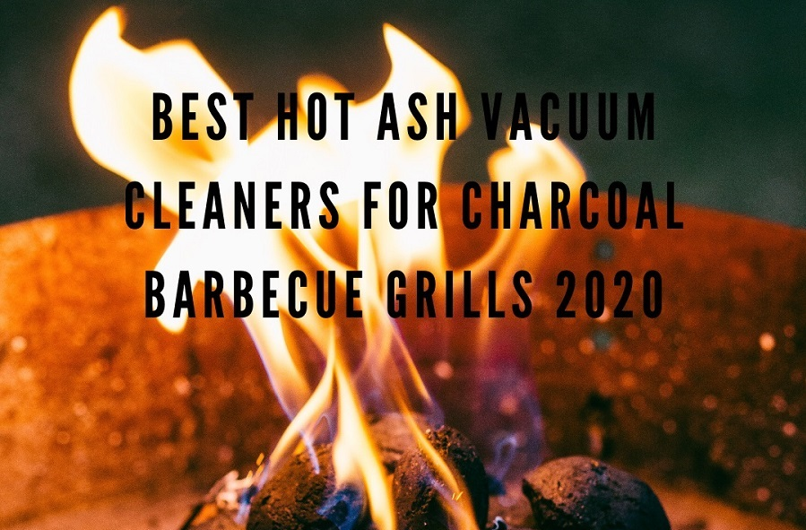 The-Best-Hot-Ash-Vacuum-Cleaners-for-Charcoal-Barbecue-Grills-2020