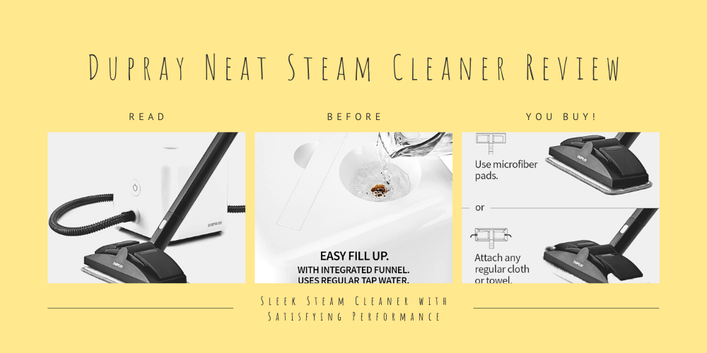 Dupray Neat Steam Cleaner Review | Sleek Steam Cleaner with Satisfying Performance