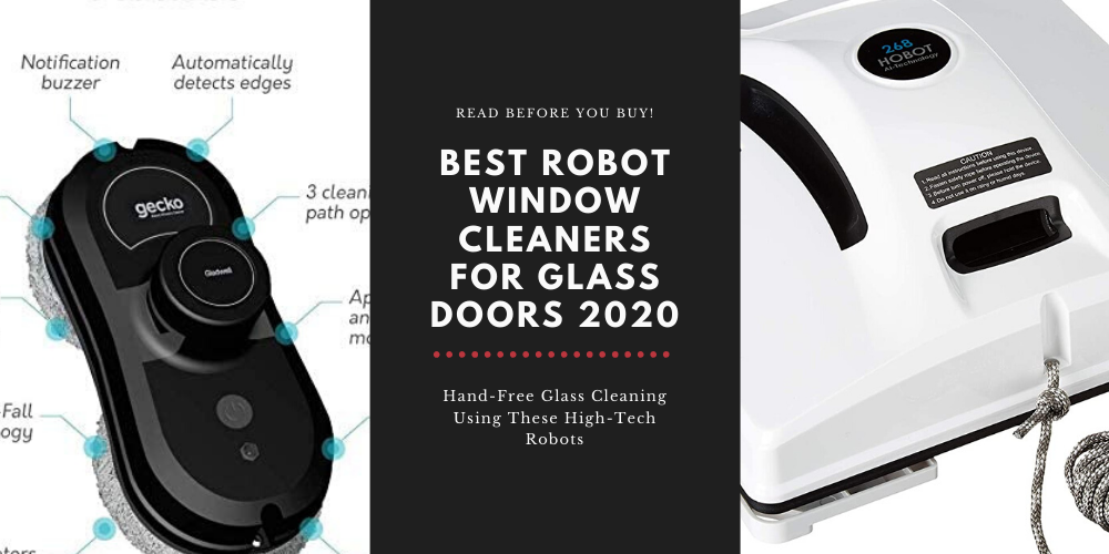 Best Robot Window Cleaners For Glass Doors 2020 | Hand-Free Glass Cleaning Using These High-Tech Robots