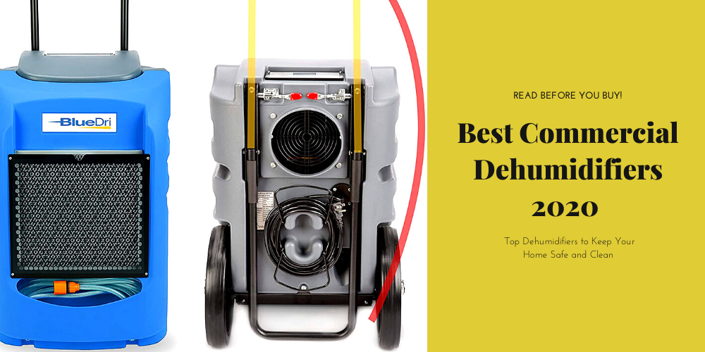 Best Commercial Dehumidifiers 2020 | Top Dehumidifiers to Keep Your Home Safe and Clean