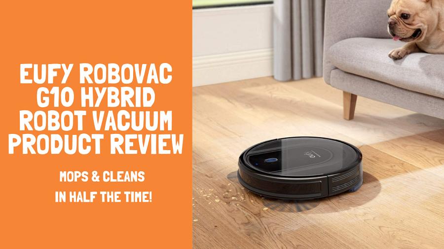 Eufy-Robovac-G10-Hybrid-Robot-Vacuum-Product-Review
