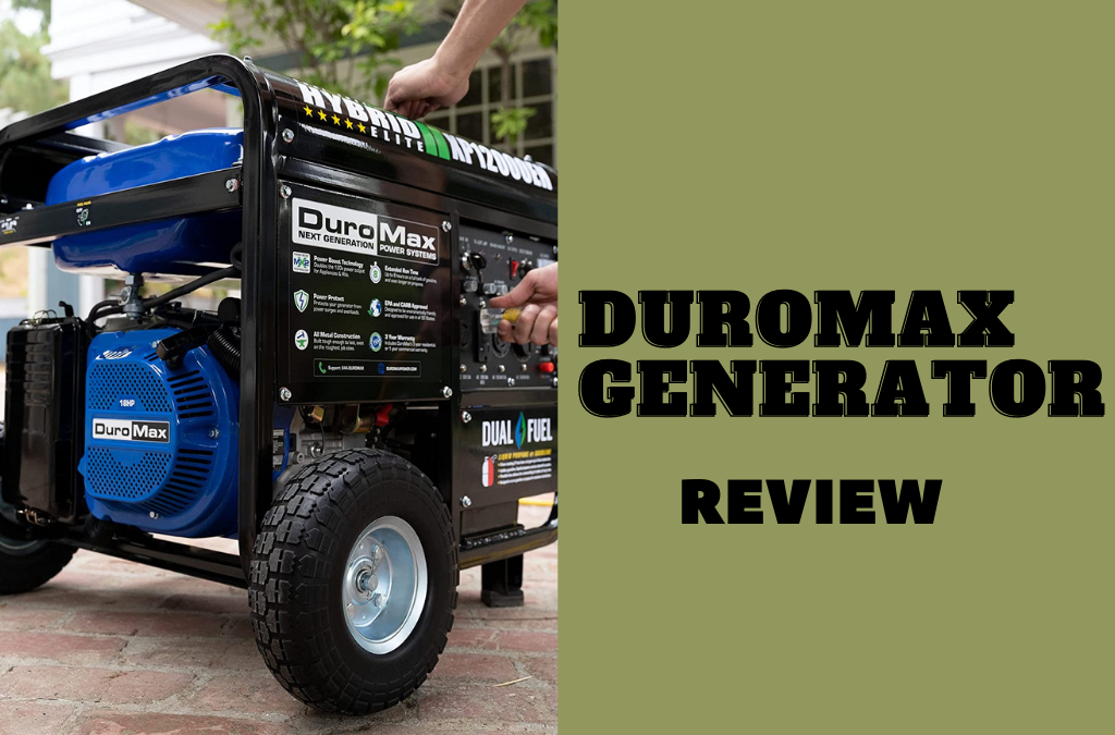 Duromax XP12000EH Generator Review | The Powerful Solution for Outages