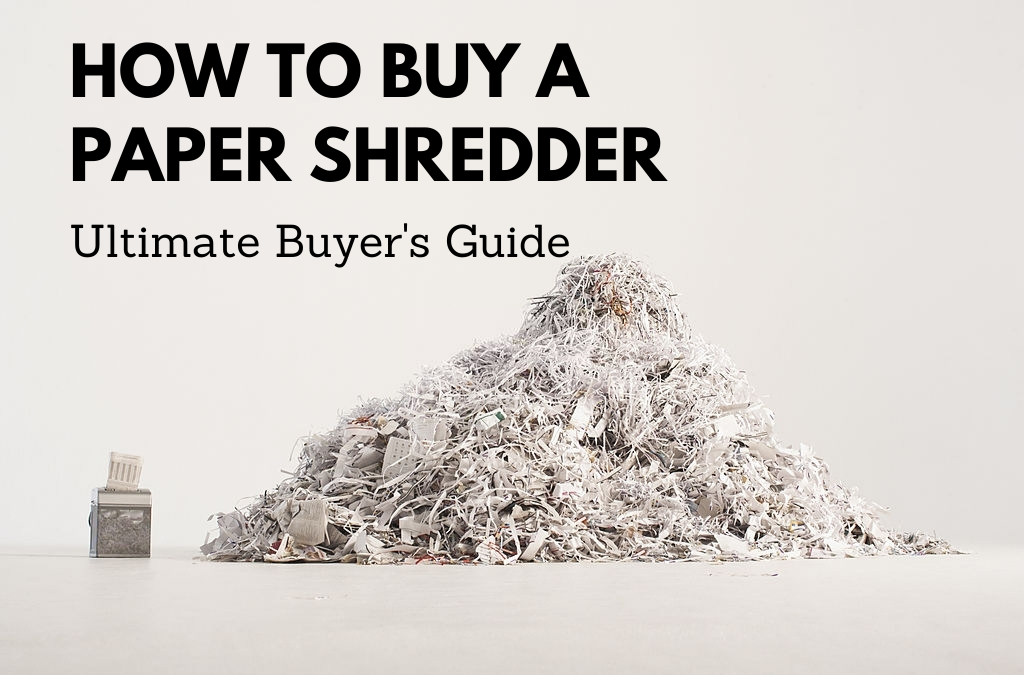How to Buy a Paper Shredder | Ultimate Buying Guide and Maintenance