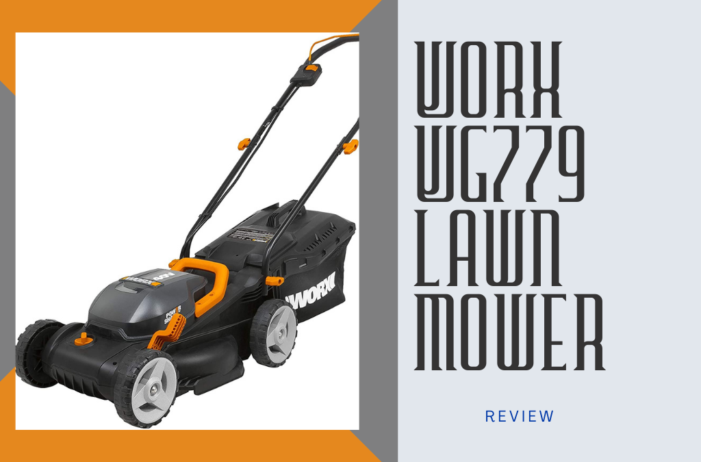 Worx WG779 Lawn Mower Review | The Best Kick-Ass Lawn Mower