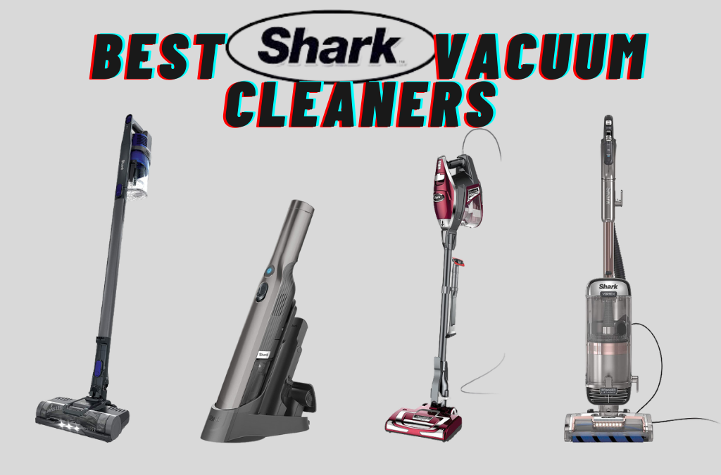 Best Shark Vacuum Cleaners 2021 | Outstanding Models for Your Cleaning Needs
